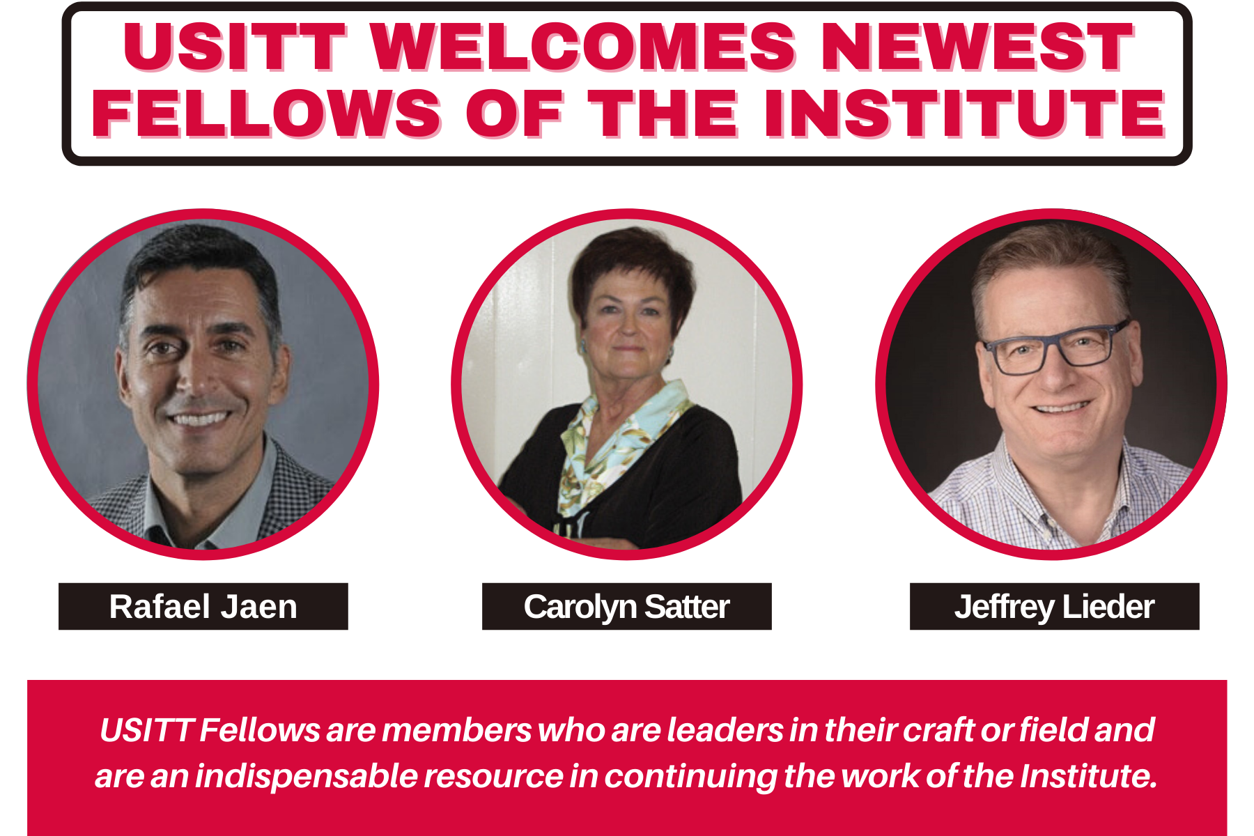 USITT New Fellows 2021 Graphic Rafael Jaen Carolyn Satter Jeffrey Lieder